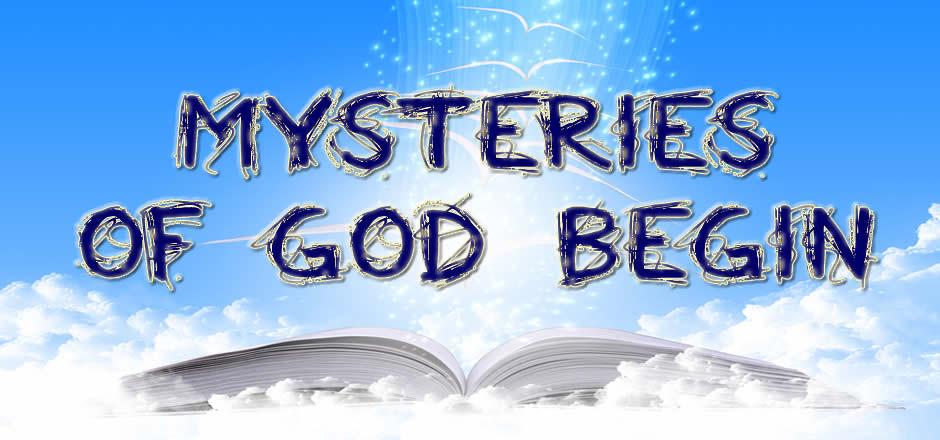 Mysteries of God Begin