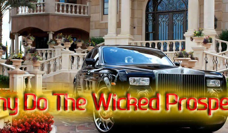 The Wicked Prosper? Prosperity of the Wicked?