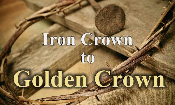 Iron Crown to Golden Crown