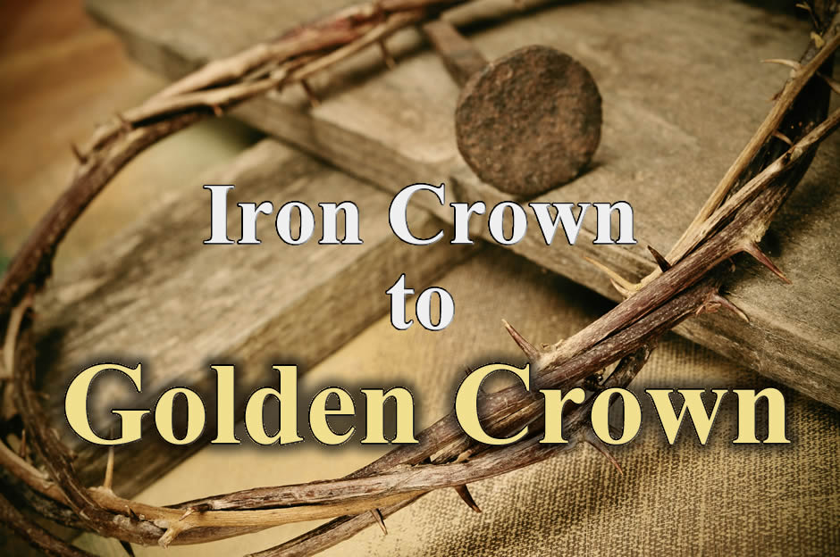 Iron Crown to Golden Crown
