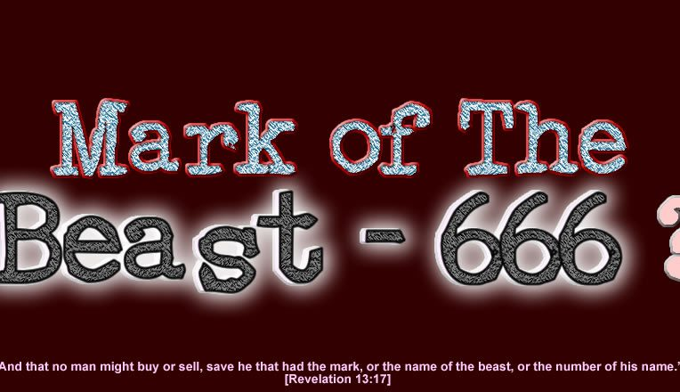 Mark of The Beast - 666?