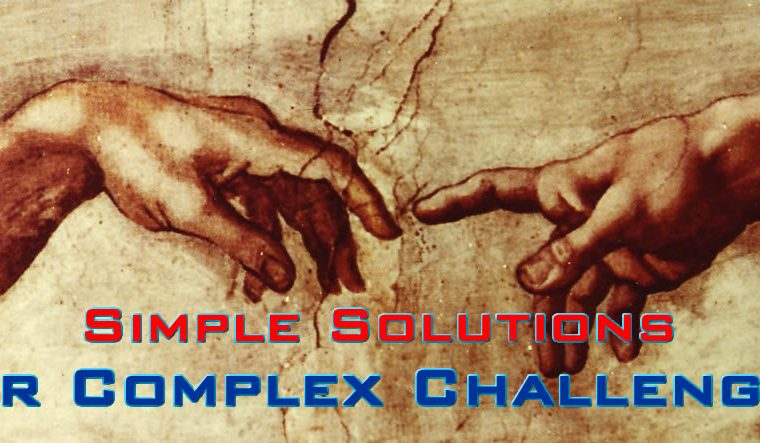 Simple Solutions for Complex Challenges
