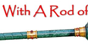 Rule With a Rod of Iron